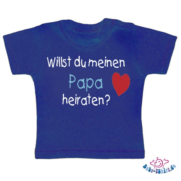 willst du meinen papa heiraten baby tshirt witziger. Black Bedroom Furniture Sets. Home Design Ideas